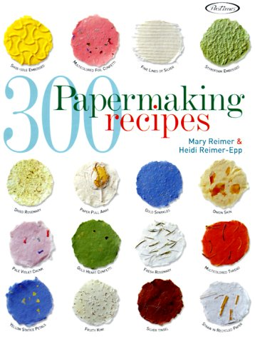 300 Papermaking Recipes 9781564773036
