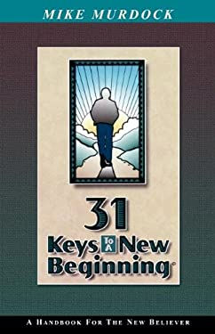 31 Keys to a New Beginning 9781563940163