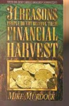 31 Reasons People Do Not Receive Their Financial Harvest 9781563940576