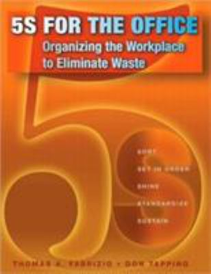 5S for the Office: Organizing the Workplace to Eliminate Waste [With CDROM] 9781563273186