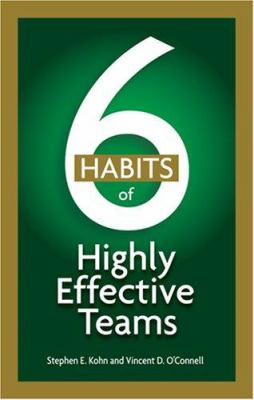 6 Habits of Highly Effective Teams 9781564149275