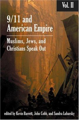 9/11 and American Empire: Volume II: Christians, Jews, and Muslims Speak Out 9781566566605