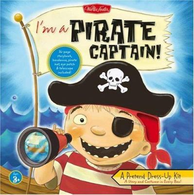 I'm a Pirate Captain!: A Pretend Dress-Up Kit [With 16-Page Storybook and Bandanna, Pirate Hat, Eye Patch & Telescope] 9781560106012