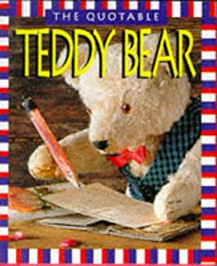 The Quotable Teddy Bear 9781561385171