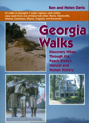 Georgia Walks: Discovery Hikes Through the Peach State's Natural and Human History 9781561452125