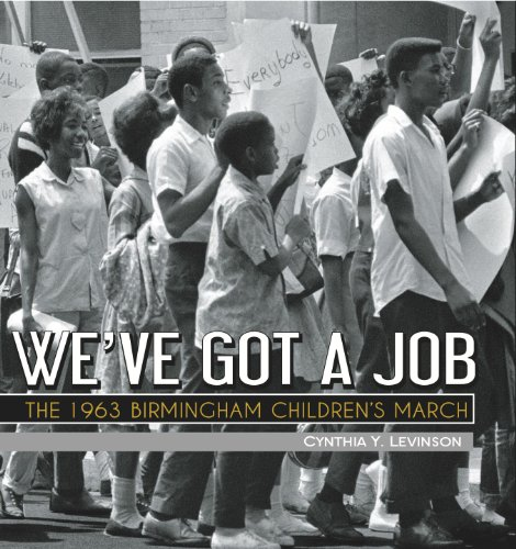 We've Got a Job: The 1963 Birmingham Children's March 9781561456277