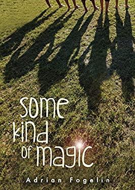 Some Kind of Magic (Neighborhood Novels)