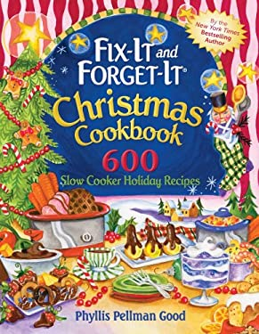 Fix-It-And-Forget-It Christmas Cookbook: 600 Slow Cooker Holiday Recipes 9781561487011
