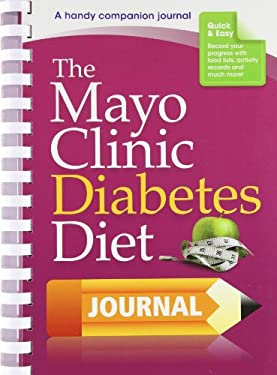 The Mayo Clinic Diabetes Diet Journal 9781561487318