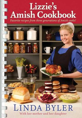 Lizzie's Amish Cookbook: Favorite Recipes from Three Generations of Amish Cooks! 9781561487387