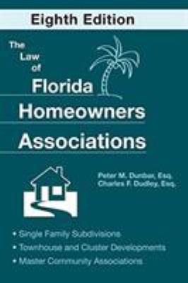 The Law of Florida Homeowners Associations: Single Family Subdivisions Townhouse & Cluster Developments Master Community Associations 9781561644827
