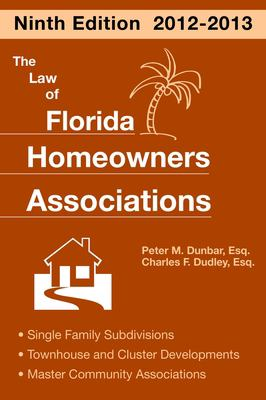The Law of Florida Homeowners Associations: Single Family Subdivisions Townhouse & Cluster Developments Master Community Association 9781561645596