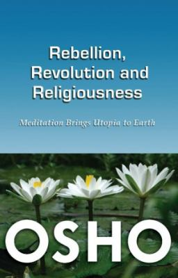 Rebellion, Revolution, and Religiousness 9781561841912