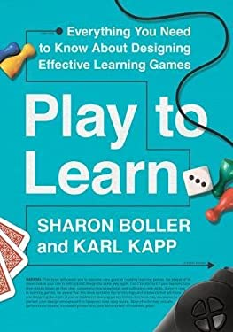 Play to Learn: Everything You Need to Know About Designing Effective Learning Games