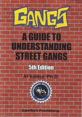 Gangs: A Guide to Understanding Street Gangs 9781563251474