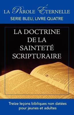 La Vie Et La Doctrine de La Saintet Scripturaire (La Parole Ternelle, Serie Bleu, Brochure Quatre) 9781563441882