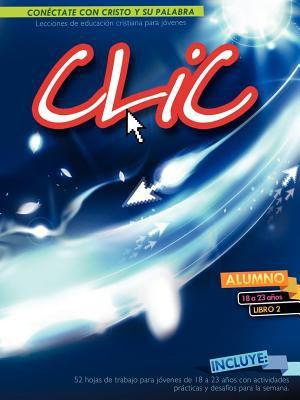 CLIC, Libro 2, Alumno 18-23 9781563446597