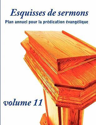 Esquisses de Sermons, Vol. 11 9781563447006