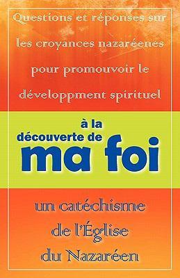 La D Couverte de Ma Foi: Un Cat Chisme de L' Glise Du Nazar En 9781563447051