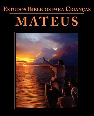 Estudos B Blicos Para Crian as: Mateus (Portuguese: Bible Studies for Children: Matthew) 9781563447112