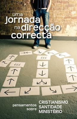 Uma Jornada Na Direc O Correcta (Portuguese: A Journey in the Right Direction) 9781563447150