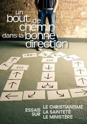 Un Bout de Chemin Dans La Bonne Direction (French: Journey in the Right Direction) 9781563447174