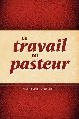 Le Travail Du Pasteur 9781563447433