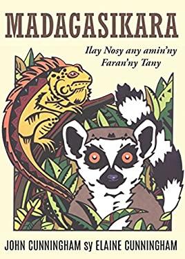 Madagasikara: Ilay Nosy any amin'ny Faran'ny Tany (Malagasy Edition)