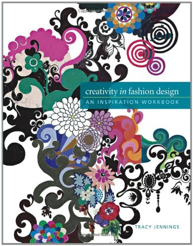 Creativity in Fashion Design: An Inspiration Workbook 9781563678950