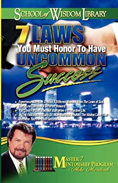 7 Laws You Must Honor to Have Uncommon Success 9781563944208