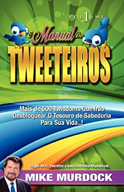 O Manual DOS Tweeteiros, Volume 1 9781563944451
