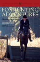 Foxhunting Adventures: Chasing the Story 9781564162120
