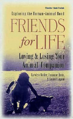 Friends for Life: Loving and Losing Your Animal Companion 9781564554062