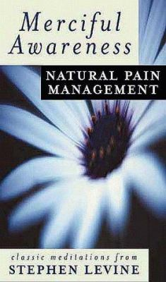 Merciful Awareness: Natural Pain Management Techniques [With 20-Page Study Guide] 9781564557056