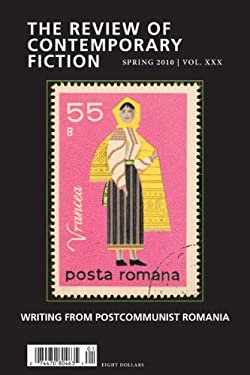 The Review of Contemporary Fiction: Writings from Postcommunist Romania 9781564786081