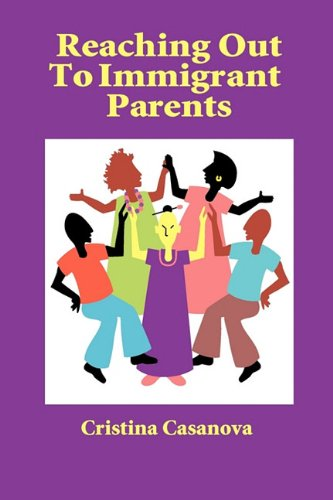 Reaching Out to Immigrant Parents 9781564990693