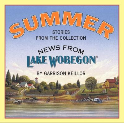 News from Lake Wobegon: Summer 9781565112094