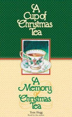 A Cup of Christmas Tea/A Memory of Christmas Tea 9781565113916