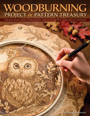 Woodburning Project & Pattern Treasury: Create Your Own Pyrography Art with 70 Mix-And-Match Designs 9781565234826