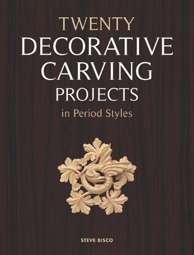 Twenty Decorative Carving Projects in Period Styles 9781565235359