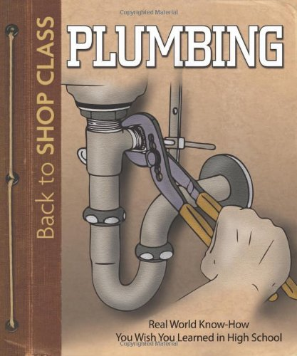 Plumbing: Real World Know-How You Wish You Learned in High School 9781565235885