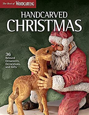 Handcarved Christmas: 36 Beloved Ornaments, Decorations, and Gifts 9781565236059