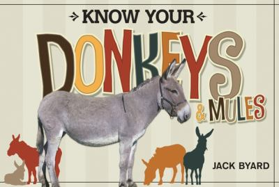 Know Your Donkeys & Mules 9781565236141