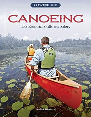 Canoeing: The Essential Skills and Safety 9781565236349