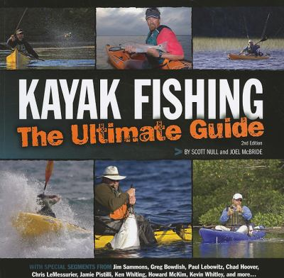 Kayak Fishing: The Ultimate Guide 9781565236387