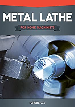Metal Lathe for Home Machinists 9781565236936