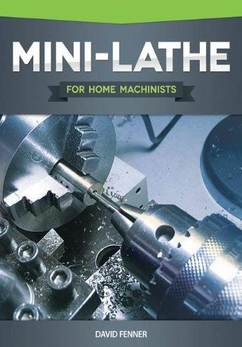 Mini-Lathe for Home Machinists 9781565236950