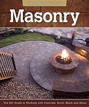 Masonry: The DIY Guide to Working with Concrete, Brick, Block, and Stone 9781565236981