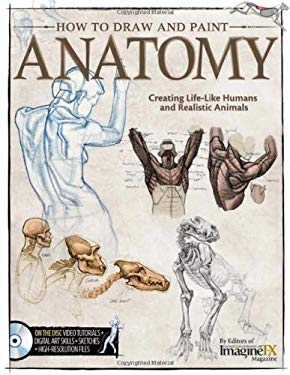 How to Draw and Paint Anatomy: Creating Life-Like Humans and Realistic Animals 9781565237162