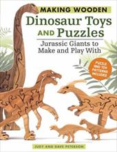 Making Wooden Dinosaur Toys and Puzzles: Jurassic Giants to Make and Play with 23205881